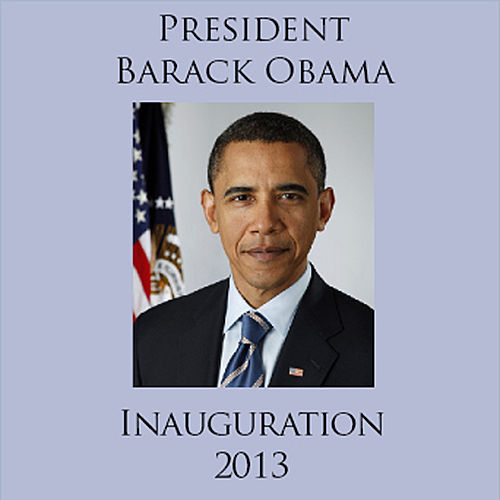 Play & Download Inauguration 2013 by President Barack Obama | Napster