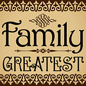 Play & Download Greatest by Family | Napster