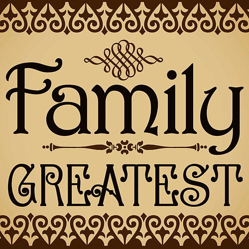Greatest by Family