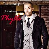 Play & Download The Coming :Introducing Phylle by Phylle | Napster
