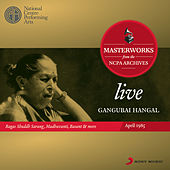 Play & Download Live Masterworks From The NCPA Archives by Gangubai Hangal | Napster