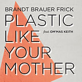 Plastic Like Your Mother by Brandt Brauer Frick