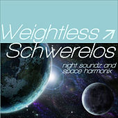 Play & Download Weightless - Schwerelos ...Night Soundz and Space Harmonix by Various Artists | Napster