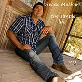 Play & Download The Simple Life by Brock Mathers | Napster