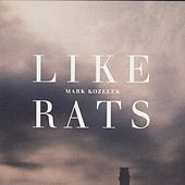 Play & Download Like Rats by Mark Kozelek | Napster
