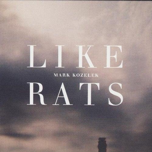 Like Rats by Mark Kozelek