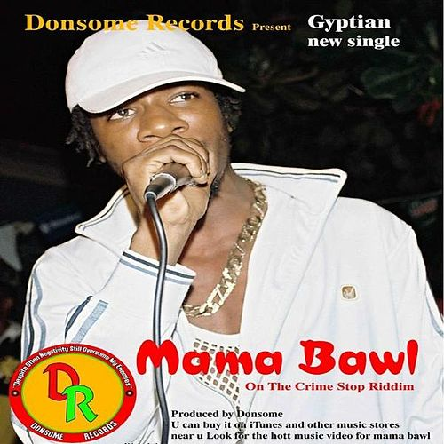 Play & Download Mama Bawl by Gyptian | Napster