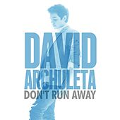Play & Download Don't Run Away by David Archuleta | Napster