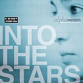 Play & Download Into The Stars - The Complete Mixes by Alphawezen | Napster