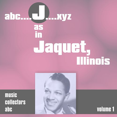 Play & Download J as in JACQUET, Illinois (Volume 1) by Illinois Jacquet | Napster