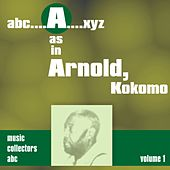 A as in ARNOLD, Kokomo (Volume 1) by Kokomo Arnold