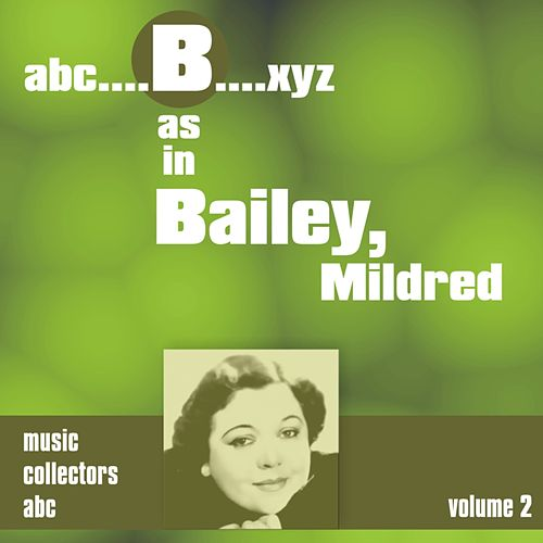 B as in BAILEY, Mildred (Volume 2) by Mildred Bailey