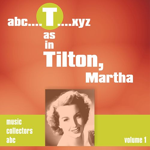 T as in TILTON, Martha (Volume 1) by Various Artists