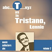 Play & Download T as in TRISTANO, Lennie (Volume 2) by Lennie Tristano | Napster