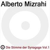 Play & Download Die Stimme der Synagoge Volume 1 by Alberto Mizrahi | Napster