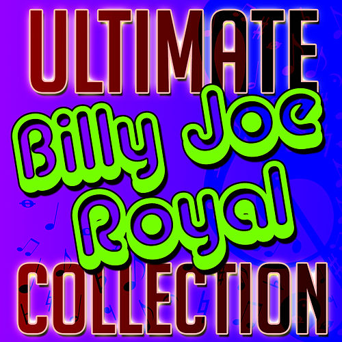 Play & Download Ultimate Billy Joe Royal Collection by Billy Joe Royal | Napster