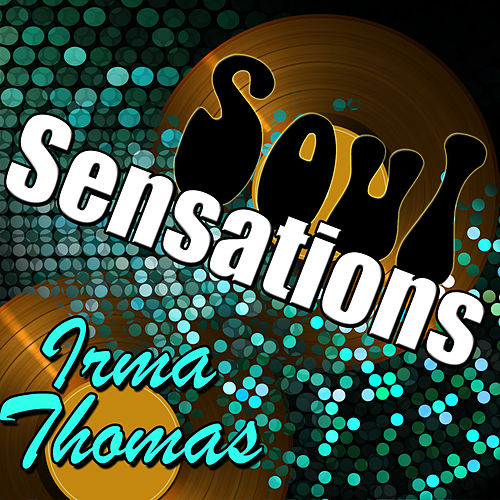 Play & Download Soul Sensations: Irma Thomas (Live) by Irma Thomas | Napster