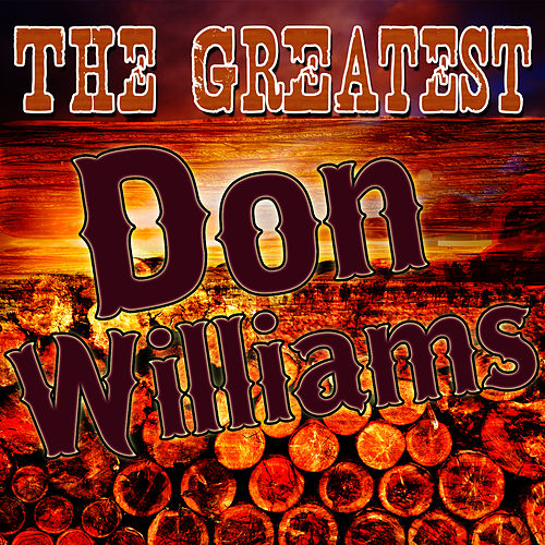 Play & Download The Greatest Don Williams by Don Williams | Napster