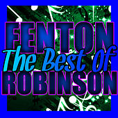 The Best of Fenton Robinson by Fenton Robinson