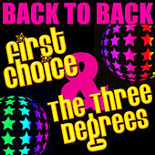 Back to Back: First Choice & The Three Degrees by Various Artists
