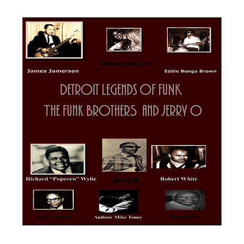 Play & Download Detroit Legends of Funk featuring The Funk Brothers and Jerry O by The Funk Brothers | Napster