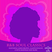 R&B Soul Classics Featuring James Brown, Gladys Knight, Curtis Mayfield and More by Various Artists