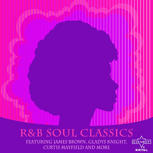 Play & Download R&B Soul Classics Featuring James Brown, Gladys Knight, Curtis Mayfield and More by Various Artists | Napster