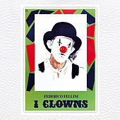 Play & Download I Clowns by Nino Rota | Napster