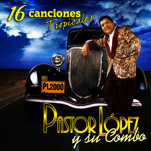 Play & Download 16 Canciones Tropicales by Pastor Lopez | Napster