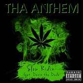 Play & Download Slow Ridin' (feat. Devin the Dude) by Tha Anthem | Napster