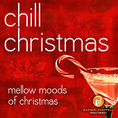 Play & Download Chill Christmas - Mellow Moods Of Christmas by Holiday Music Ensemble | Napster