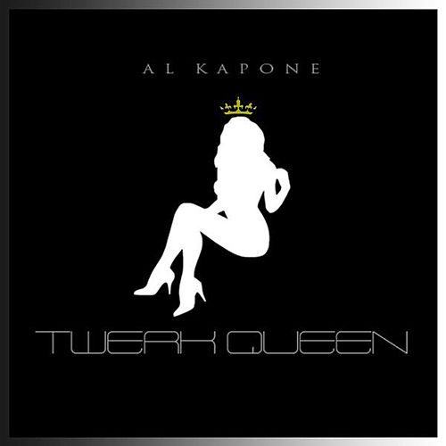 Twerk Queen by Al Kapone