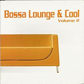 Play & Download Bossa Lounge & Cool, Vol. 2 by Various Artists | Napster