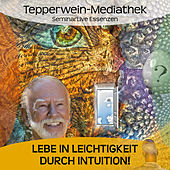 Play & Download Lebe in Leichtigkeit durch Intuition by Kurt Tepperwein | Napster