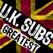 Play & Download Greatest by U.K. Subs | Napster