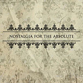 Nostalgia for the Absolute by ARMS AND SLEEPERS
