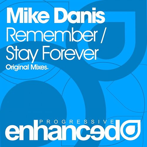 Play & Download Remember / Stay Forever - Single by Mike Danis | Napster