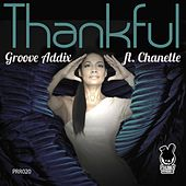 Play & Download Thankful (feat. Chanelle) by Groove Addix | Napster