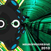 Neuroprogressive 2010 - EP by Various Artists