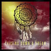 Chasing Down a Dream by Futuristic
