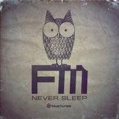 Never Sleep by FM