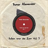Play & Download Schön war die Zeit Vol. 7 by Peter Alexander | Napster