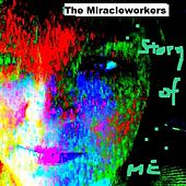Play & Download The Story Of Me by Miracle Workers | Napster