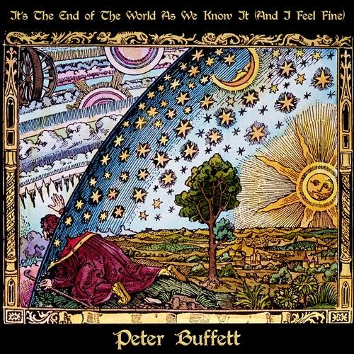 It's The End Of The World As We Know It (And I Feel Fine) by Peter Buffett