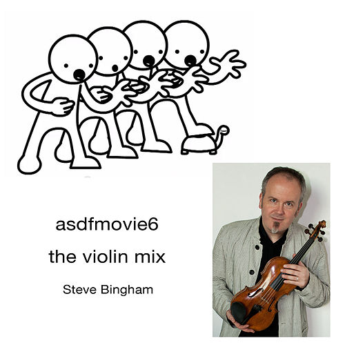 Play & Download Asdfmovie6: The Violin Mix by Steve Bingham | Napster