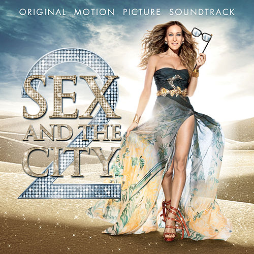 Sex and the City 2: Original Motion Picture Soundtrack by Various Artists