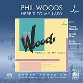 Here's to My Lady by Phil Woods
