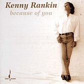 Because of You by Kenny Rankin