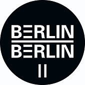 Play & Download Berlin : Berlin II by Various Artists | Napster