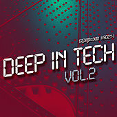 Play & Download Deep In Tech Vol.2 by Various Artists | Napster